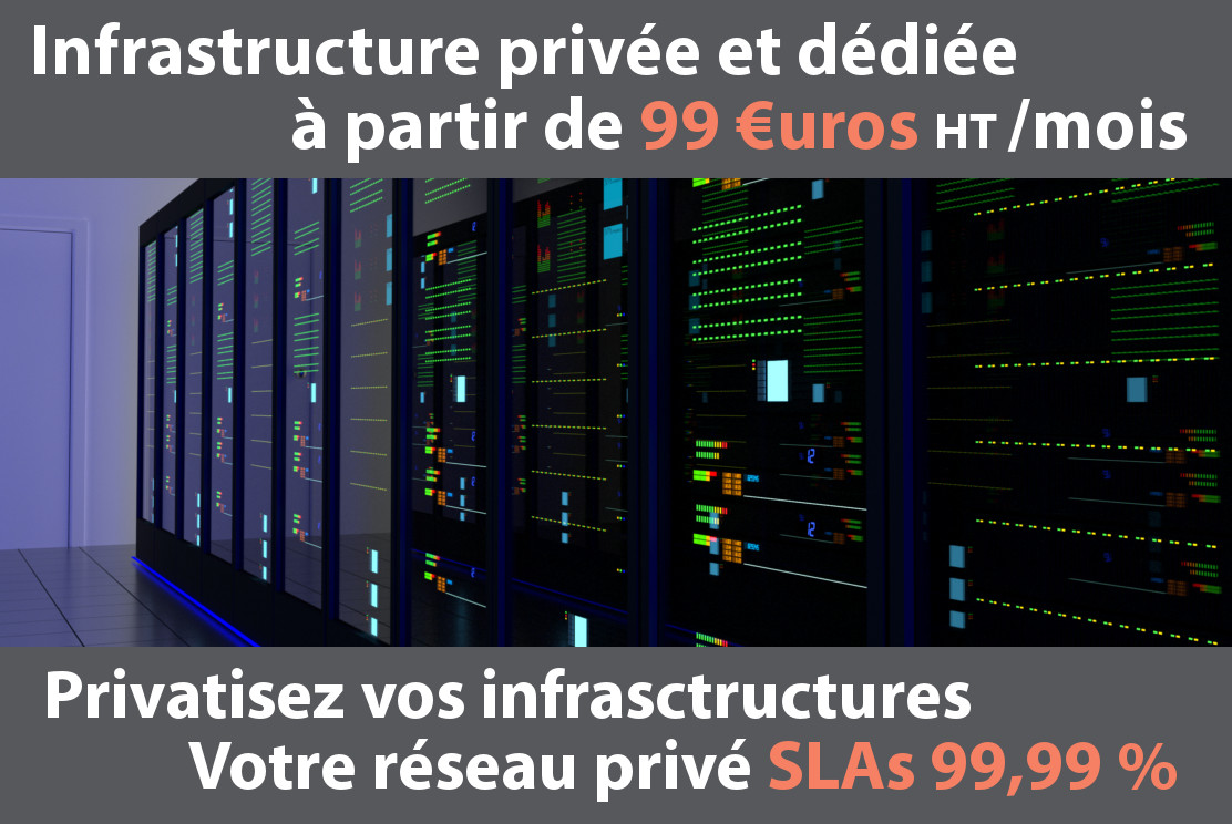 Privatisez vos infrastructures